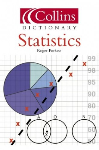 Statistics (Collins Dictionary of) By Roger Porkess