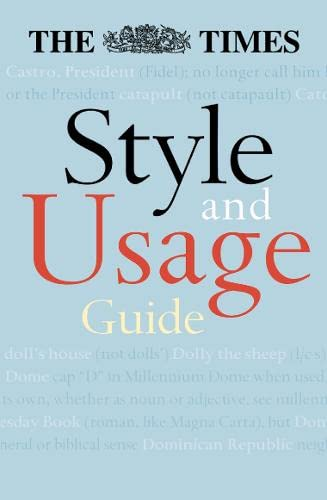 The Times Style and Usage Guide By Edited by Tim Austin