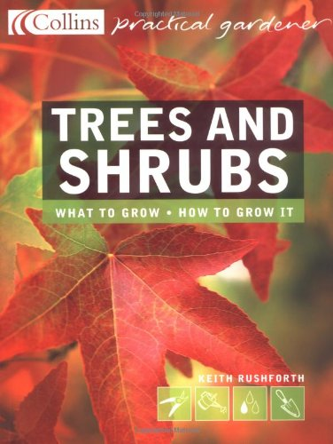 Trees and Shrubs By Keith D. Rushforth