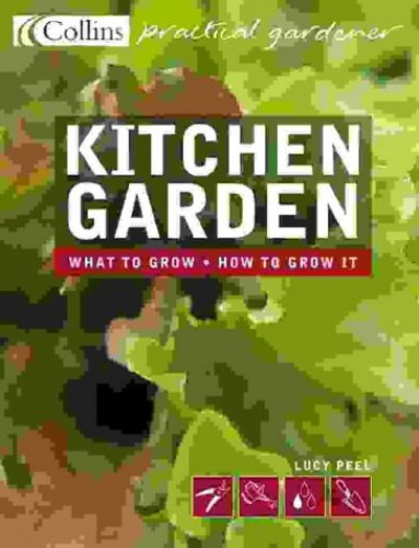 Kitchen Garden By Lucy Peel