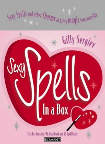 Sexy Spells in a Box By Gilly Sergiev