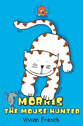 Morris the Mouse Hunter (Roaring Good Reads)