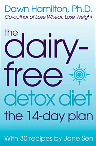 The Dairy-Free Detox Diet By Dawn Hamilton