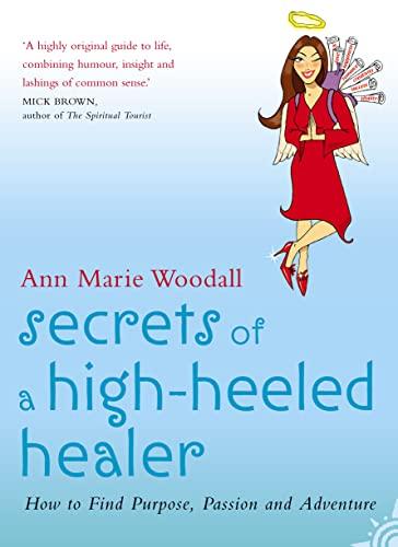 Secrets of a High-heeled Healer By Ann Marie Woodall