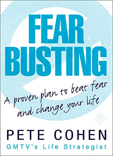 Fear Busting by Pete Cohen