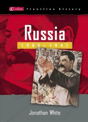 Russia 1905-1941 By Jonathan White