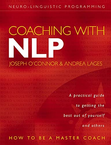 Coaching with NLP: How to be a Master Coach by Joseph O'Connor