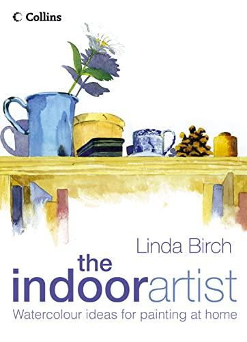 The Indoor Artist By Linda Birch