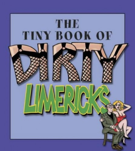 The Tiny Book of Dirty Limericks by HarperCollins UK