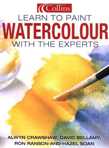 Collins Learn to Paint Watercolour with the Experts By Alwyn Crawshaw