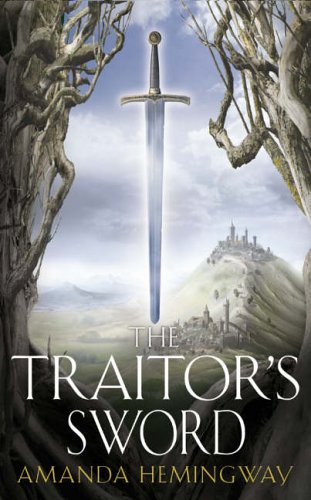 The Traitor's Sword (Sangreal Trilogy) By Amanda Hemingway