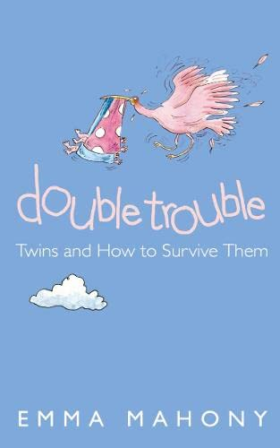 Double Trouble: Twins and How to Survive Them by Emma Mahoney