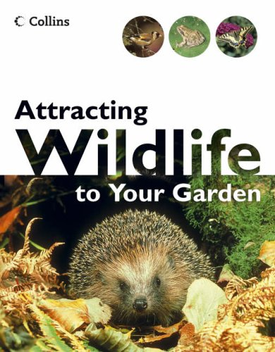 Attracting Wildlife To Your Garden By Michael Chinery