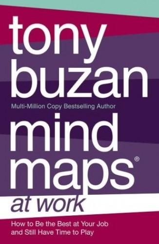 Mind Maps at Work By Tony Buzan