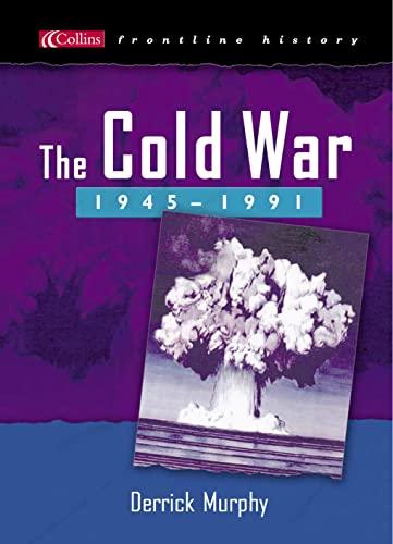 The Cold War 1945-1991 By Derrick Murphy