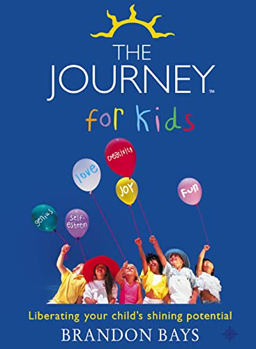 The Journey for Kids: Liberating Your Child's Shining Potential By Brandon Bays