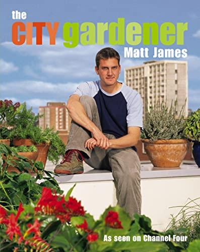 the CITY gardener By Matt James