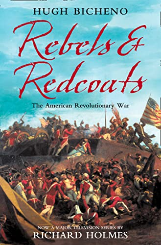 Rebels and Redcoats By Richard Holmes