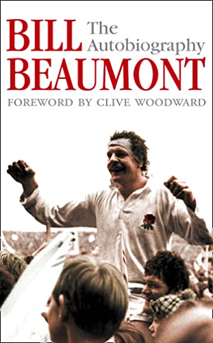 Bill Beaumont: The Autobiography By Bill Beaumont