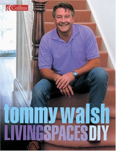 Tommy Walsh Living Spaces DIY By Tommy Walsh