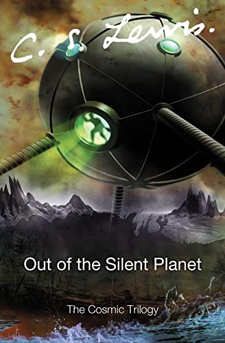 Out of the Silent Planet by C. S. Lewis