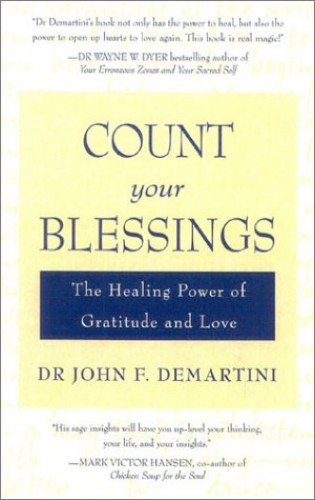 Count Your Blessings By John F. Demartini