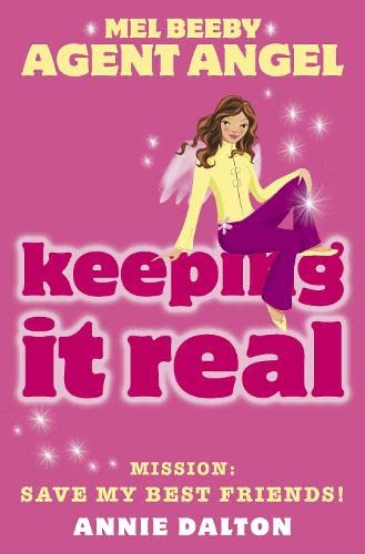 Keeping It Real (Mel Beeby, Agent Angel, Book 9) By Annie Dalton