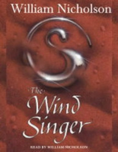 The Wind on Fire Trilogy (1) – The Wind Singer By William Nicholson