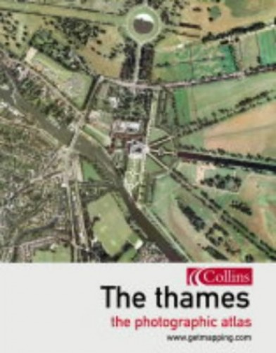 The Thames: From Source to Sea (Getmapping S.) By www.getmapping.com