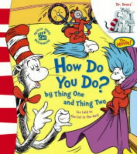 How Do You Do? by Thing One and Thing Two By Dr Seuss