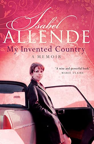 My Invented Country: A Memoir By Isabel Allende