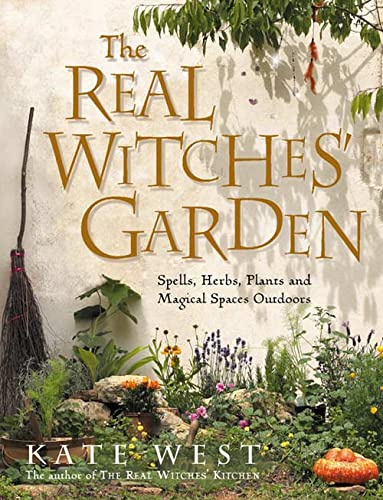 The Real Witches' Garden By Kate West
