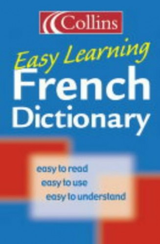Collins French Easy Learning Dictionary By Not Stated