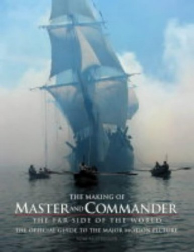 """The Making of """"Master and Commander"""": The """"Far Side of the World"""" by Tom McGregor"""