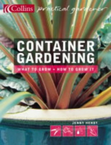 Container Gardening By Jenny Hendy