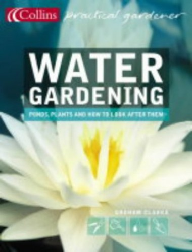Water Gardening By Graham Clarke