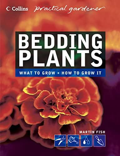 Bedding Plants (Collins Practical Gardener) By Martin Fish