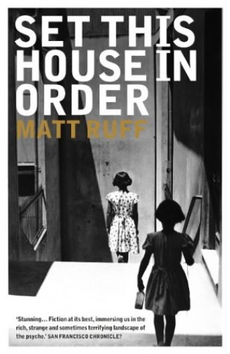Set This House in Order: A Romance of Souls By Matt Ruff