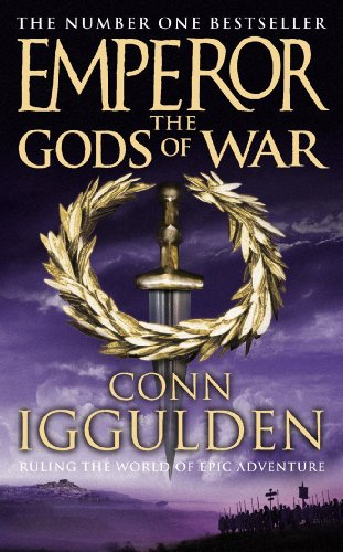 The Gods of War (Emperor Series, Book 4) By Conn Iggulden