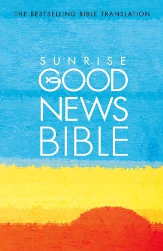 Good News Bible: Sunrise Edition By Unnamed