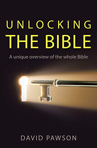 Unlocking the Bible by David Pawson