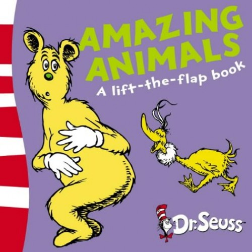 Amazing Animals By Dr. Seuss