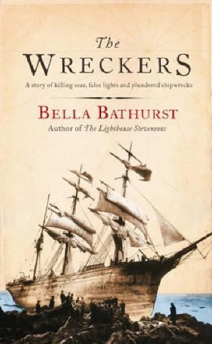 The Wreckers: A Story of Killing Seas, False Lights and Plundered Ships by Bella Bathurst