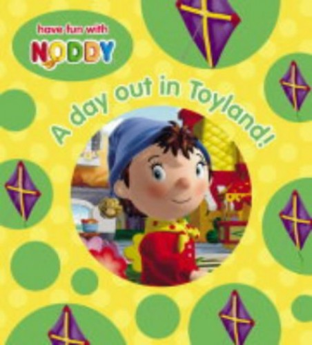 A Day Out in Toyland! By Enid Blyton