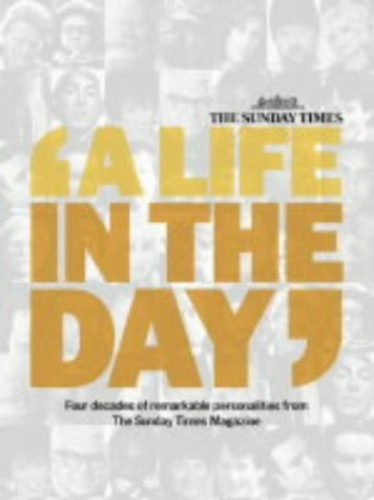 "The ""Sunday Times"" - ""A Life in the Day"" By Edited by Hilary Stafford-Clark"