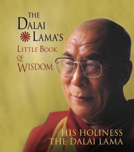 The Dalai Lama's Little Book of Wisdom By Dalai Lama XIV