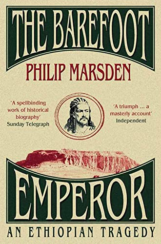 Barefoot Emperor, The: An Ethiopian Tragedy By Philip Marsden