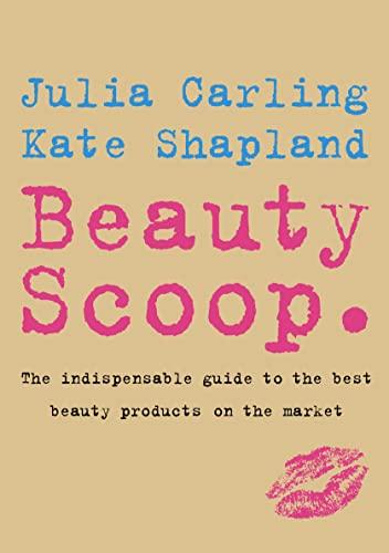 Beauty Scoop By Julia Carling