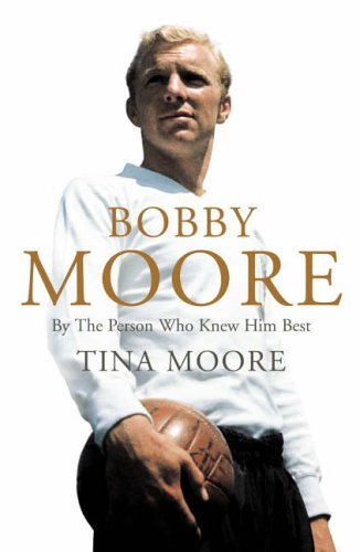 Bobby Moore By Tina Moore (Middlesex University)