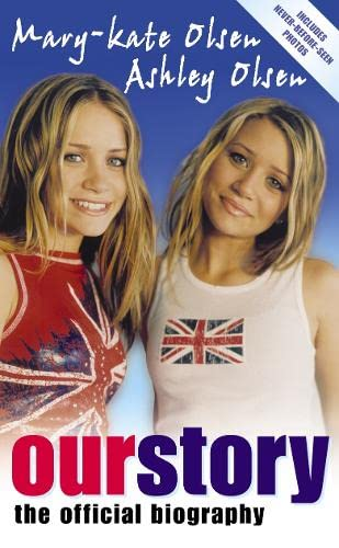 Our Story: The Official Biography By Mary-Kate Olsen